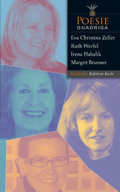 <b>Margrit Brunner</b>, Irena Habalik, Ruth Werfel, Eva Zeller: Poesie-Quadriga Nr. ... - Margrit-Brunner-Irena-Habalik-Ruth-Werfel-Eva-Zeller-Poesie-Quadriga-Nr-3