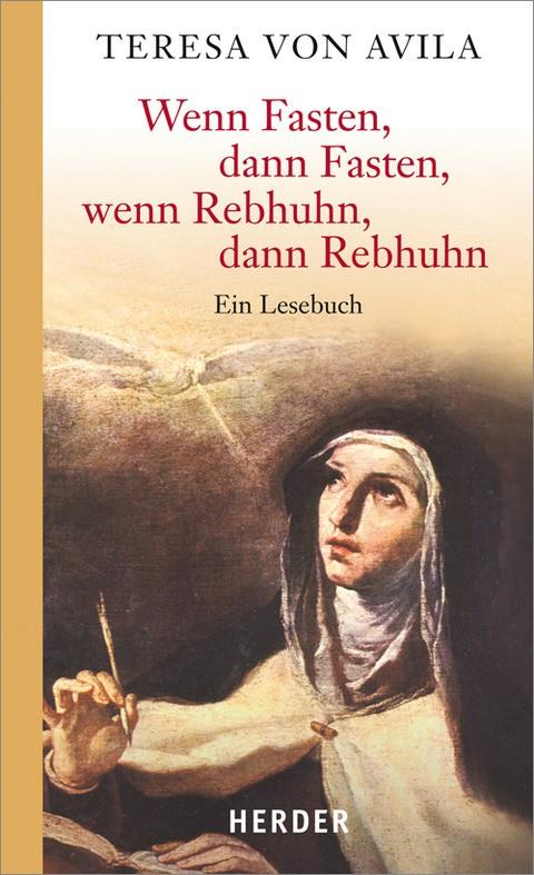 Teresa von avila wenn fasten dann fasten wenn rebhuhn - Teresa von avila zitate ...