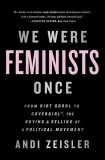 Andi Zeisler: We Were Feminists Once. From Riot Grrrl to...