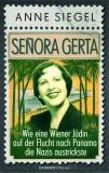Anne Siegel: Señora Gerta. Wie eine Wiener...