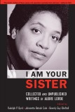 Audre Lorde: I Am Your Sister. Collected and Unpublished...