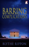 Blythe Rippon: Barring Complications