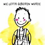 Cai Schmitz-Weicht, Ka Schmitz: Wie Lotta geboren wurde