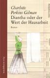 Charlotte Perkins Gilman: Diantha oder der Wert der...