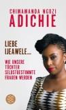 Chimamanda Ngozi Adichie: Liebe Ijeawele. Wie unsere...