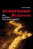 Claire Rodier: Xenophobie Business. Wer profitiert vom...