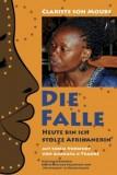 Clariste Soh Moube: Die Falle. Heute bin ich stolze...