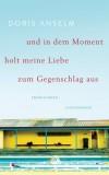 Doris Anselm: und in dem Moment holt meine Liebe zum...