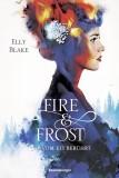 Elly Blake: Fire & Frost. Vom Eis berührt