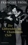 Francine Prose: Die Liebenden im Chamäleon Club