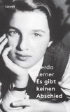 Gerda Lerner: Es gibt keinen Abschied