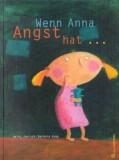 Heinz Janisch, Barbara Jung: Wenn Anna Angst hat