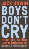 Jack Urwin: Boys don\'t cry. Identität, Gefühl...