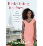 Janet Mock: Redefining Realness. My Path To Womanhood,...