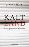 Jasna Zajcek: Kaltland. Unter Syrern und Deutschen