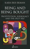 Kajsa Ekis Ekman: Being and Being Bought. Prostitution,...