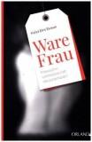 Kajsa Ekis Ekman: Ware Frau. Prostitution,...