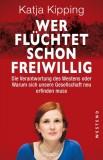 Katja Kipping: Wer flüchtet schon freiwillig? Die...