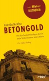 Katrin Rothe: Betongold. Wie der Immobilienhype durch...