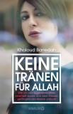 Kholoud Bariedah: Keine Tränen für Allah. Wie...