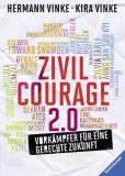 Kira Vinke, Hermann Vinke: Zivilcourage 2.0....