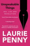 Laurie Penny: Unspeakable Things