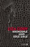 Liza Cody: Krokodile und edle Ziele