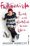 Magda Albrecht: Fa(t)shionista. Rund und glücklich...