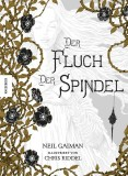 Neil Gaiman, Chris Riddell: Der Fluch der Spindel