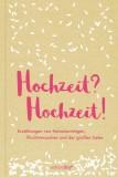 Nicole Seifert (Hrsg.): Hochzeit? Hochzeit!...