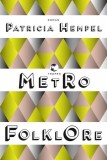 Patricia Hempel: Metrofolklore