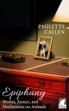 Paulette Callen: Epiphany - Stories, Essays, and...