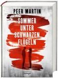 Peer Martin: Sommer unter schwarzen Flügeln