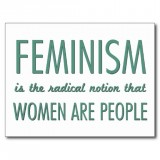 Postkarte \'Feminism is the radical notion that Woman are...