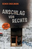Reiner Engelmann: Anschlag von rechts. Nach einer wahren...