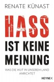 Renate Künast: Hass ist keine Meinung. Was die Wut...