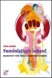 Sara Ahmed: Feministisch leben! Manifest für...