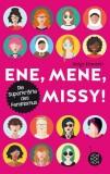 Sonja Eismann: Ene, mene, Missy. Die Superkräfte des...