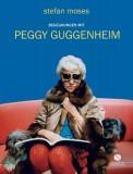 Stefan Moses: Begegnungen mit Peggy Guggenheim