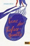 Stefanie Höfler: Tanz der Tiefseequalle