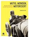 Susanne Gretter: Mutig, mondän, motorisiert. Rasante...