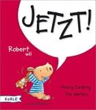 Tracey Corderoy, Tim Warnes: Robert will Jetzt!