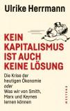 Ulrike Herrmann: Kein Kapitalismus ist auch keine...