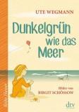 Ute Wegmann, Birgit Schössow: Dunkelgrün wie...