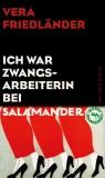 Vera Friedländer: Ich war Zwangsarbeiterin bei...