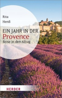 Ein Jahr in der Provence: Reise in den Alltag