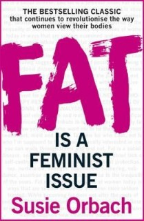 Susie Orbach: Fat Is A Feminist Issue