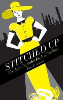 Tansy E. Hoskins: Stitched Up. The Anti-Capitalist Book of Fashion