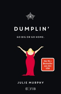 Julie Murphy: DUMPLIN. Go Big or Go Home