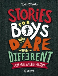 Ben Brooks: Stories for Boys who dare to be different - Vom Mut, anders zu sein